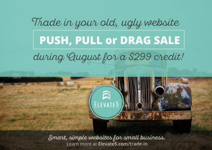 Trade in Your Old, Ugly Website in August!