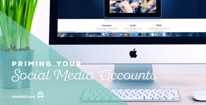 Priming Your Social Media Accounts