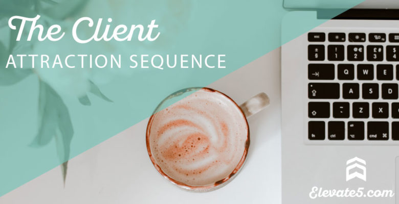 The Client Attraction Sequence