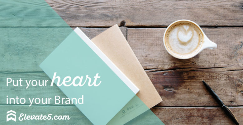 Put your HEART into your Brand
